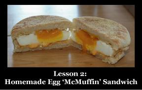 Lesson #2 - Homemade Egg McMuffins